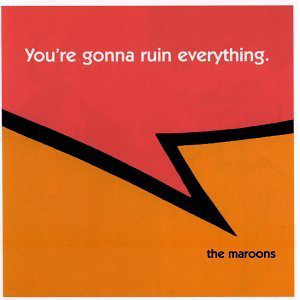 Maroons Youre Gonna Ruin CD Cover