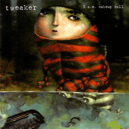 Tweaker 2 AM Wake Up Call CD Cover