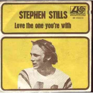 Stephen Stills Love The One Youre With
