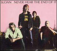 Sloan Never Hear The End of It
