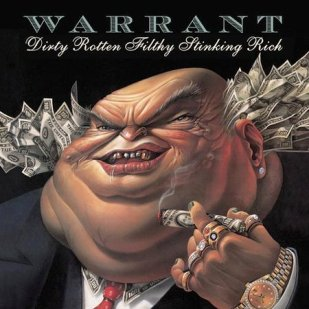 Dirty Rotten Filthy Stinking Rich Fat and Bloated
