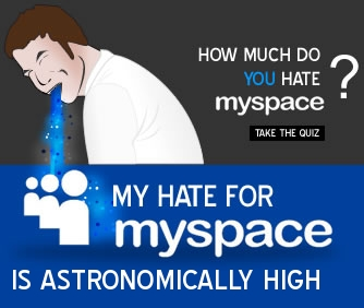 How Much Do You Hate Myspace?