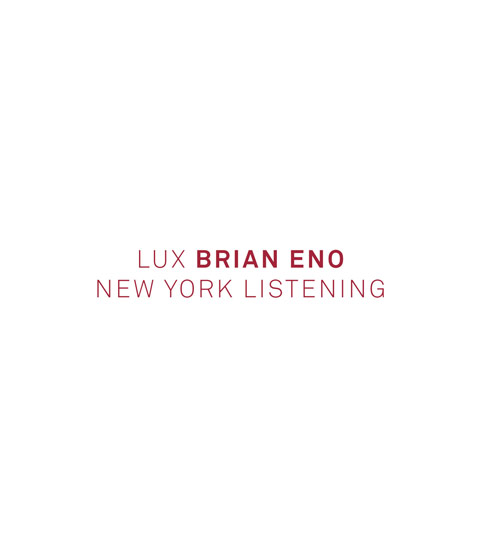 Eno Lux NYC Listening
