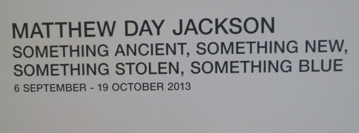Matthew Day Jackson Something Ancient Gallery Signage