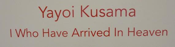 Yayoi Kusama Exhibit Signage