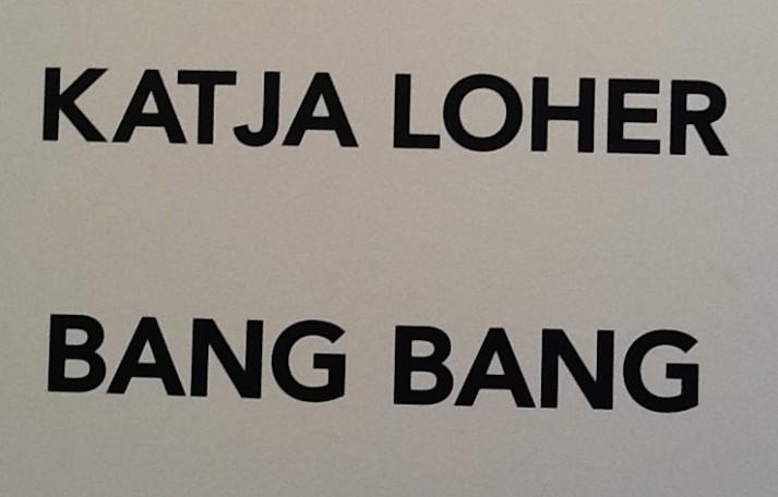Katja loher Bang Bang Signage