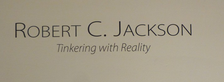 Robert C Jackson Tinkering with Reality Signage