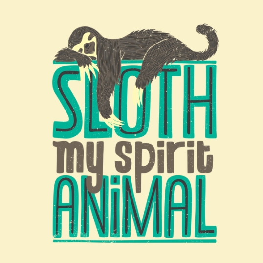 Sloth is My Spirit Animal