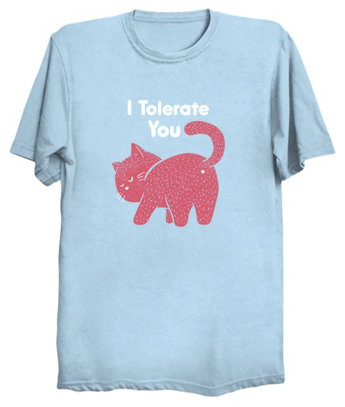 I Tolerate You Cat T Shirt Full